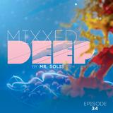 Mr. Solis - Mixxed Deep #34