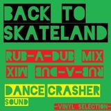 BACK TO SKATELAND - RUB A DUB Mix by DANCE CRASHER Sound (2018)