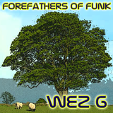 Wez G - Forefathers Of Funk