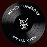 Mike Skully presents Mixed Tunesday #01 Old x New