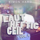 DJ Simon Hard - Laut, Heftig, Geil! Vol.6