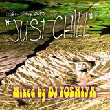 """JUST CHILL"" Apr. - May 2016 Mixed by DJ TOSHIYA"