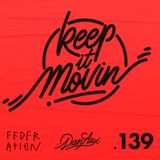 Dan Aux Presents: Keep It Movin' #139