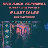 Rita Raga vs Primal - DJ set + live vocals @ Last Tales INQ Katowice