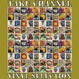 TAKU CHANNEL 2/28 VINYL SELECTION