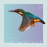 Chromacast 19 - Jeff Tovar