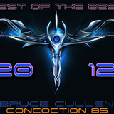 Bruce Cullen's Concoction 85 - The Best of THE BEST Tracks in 2012 Special