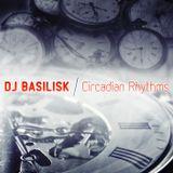 DJ Basilisk - Circadian Rhythms 2012