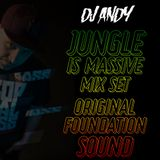 DJ ANDY - ORIGINAL FOUNDATION SOUND - JUNGLIST MASSIVE
