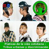 La hora de la pipa - Platicas de la Vida Cotiniana - #01 - Tribus urbanas y discriminacion