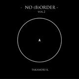 NO (B)ORDER Vol.2