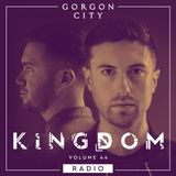 Gorgon City KINGDOM Radio 044