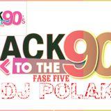 BACK TO THE 90,S-FASE FIVE(DJ POLAK)