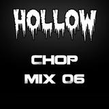 Hollow Riddim Chop Mix 06