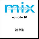 DJ FYB - Happy Mixset - Episode 10