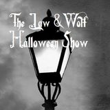 The LAW & Wolf Halloween Show