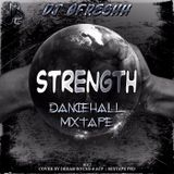 DJ Gfreshh - Strength (Dancehall Mixtape 2017)
