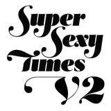 Super Sexy Times - Volume 2 mixed by FUTIL