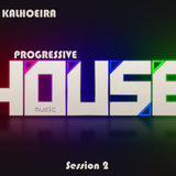 Progressive House Session 2 mixed by DJ kalhoeira