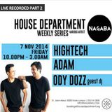 House Department pres DJ Hightech, Adam J & Ody Dozz Part 2 @ Nagaba (07-11-14)