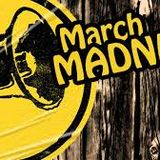 Madness in March!