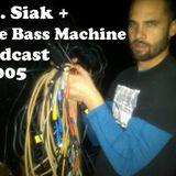Bass Machine Podcast 005 : Dr. Siak