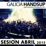 Sesión Abril 2015 Galicia Hands Up!, Mixed By Aessi