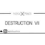 PIZZICA vs. FRNCS - DESTRUCTION VII