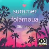 Ilija Frapp - Summer Folamoua (Rithmabeatz)