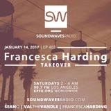 Episode 403 - Francesca Harding Takeover - January 14, 2017