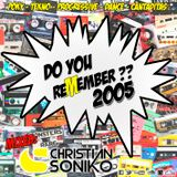 Do You Remember 2005 - Mixed by Christian Soniko
