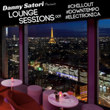 Danny Satori Presents: Lounge Sessions 001