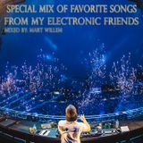 Special Mix of Favorite Songs From My Electronic Friends (Mixed By Mart Willem)