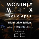 Monthly Mix Vol.2 -April- :Night Drive Edition: