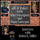 4th & Baker with Kiler Davenport & Diane Larocque: Interview with Robin K. Miller