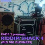 Riddim Shack 4 - Big Big Business