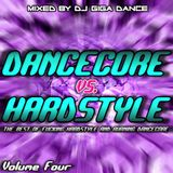DANCECORE vs. HARDSTYLE Vol.4 - mixed by DJ Giga Dance