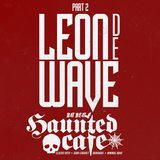 #HauntedCafé by Leon de Wave - Part 2
