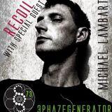 3Phazegenerator - 3Phazegenerator Presents Recoil 73 with Michael Lambart