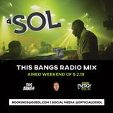 This Bangs Radio with DJ Sol 06.02.18
