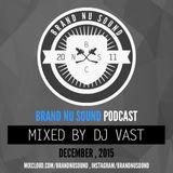 BRAND NU SOUND PODCAST - DJ VAST