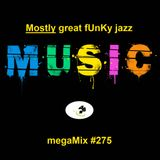 megaMix #275 Mostly great fUnKy jazz