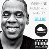 DJ BLUE HOUR MIX! AUG 17