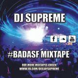 DJ Supreme - #badasf Mixtape