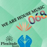 We Are House Music 068