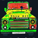 Dub Defenders Radio Show 23