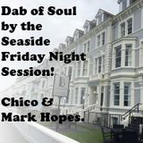 Dab Of Soul Llandudno Weekender 2016 Friday Evening Guest Spots Mark Hopes and Chico