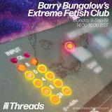 Barry Bungalow's Extreme Fetish Club w/ Al Ballentyne 9 - 9 - 19