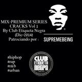 MIX-PREMIUM SERIES-CRACKS vol 1 by Club Etiqueta Negra Dic- 2014