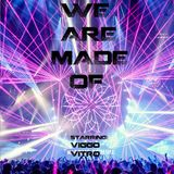 We Are Made Of (Preview)